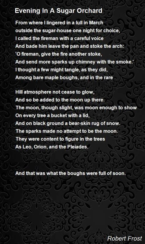 Evening In A Sugar Orchard Poem by Robert Frost - Poem Hunter