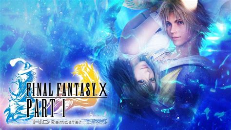 Final Fantasy X HD Remaster 100% - Let's Play - Part 1
