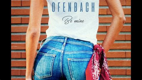 Ofenbach - Be Mine (Extended) - YouTube